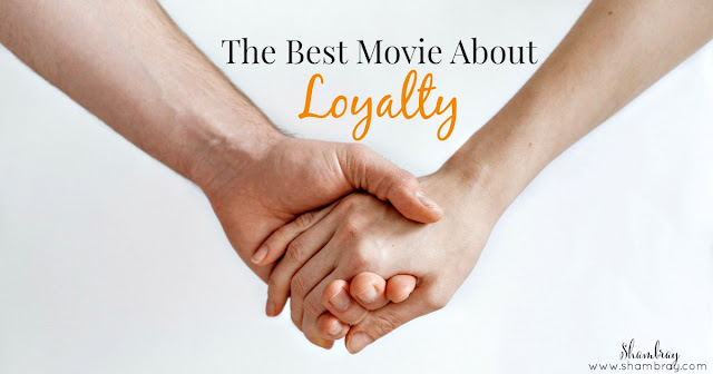 The Best Movie About Loyalty
