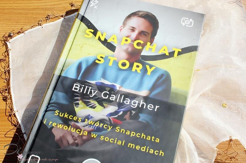 Snapchat Story. Sukces twórcy Snapchata i rewolucja w social mediach - recenzja