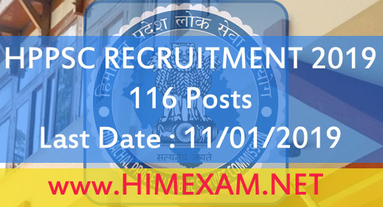HPPSC - 116 Officers Posts 2019 Recruitment- Last Date: 11/01/2019