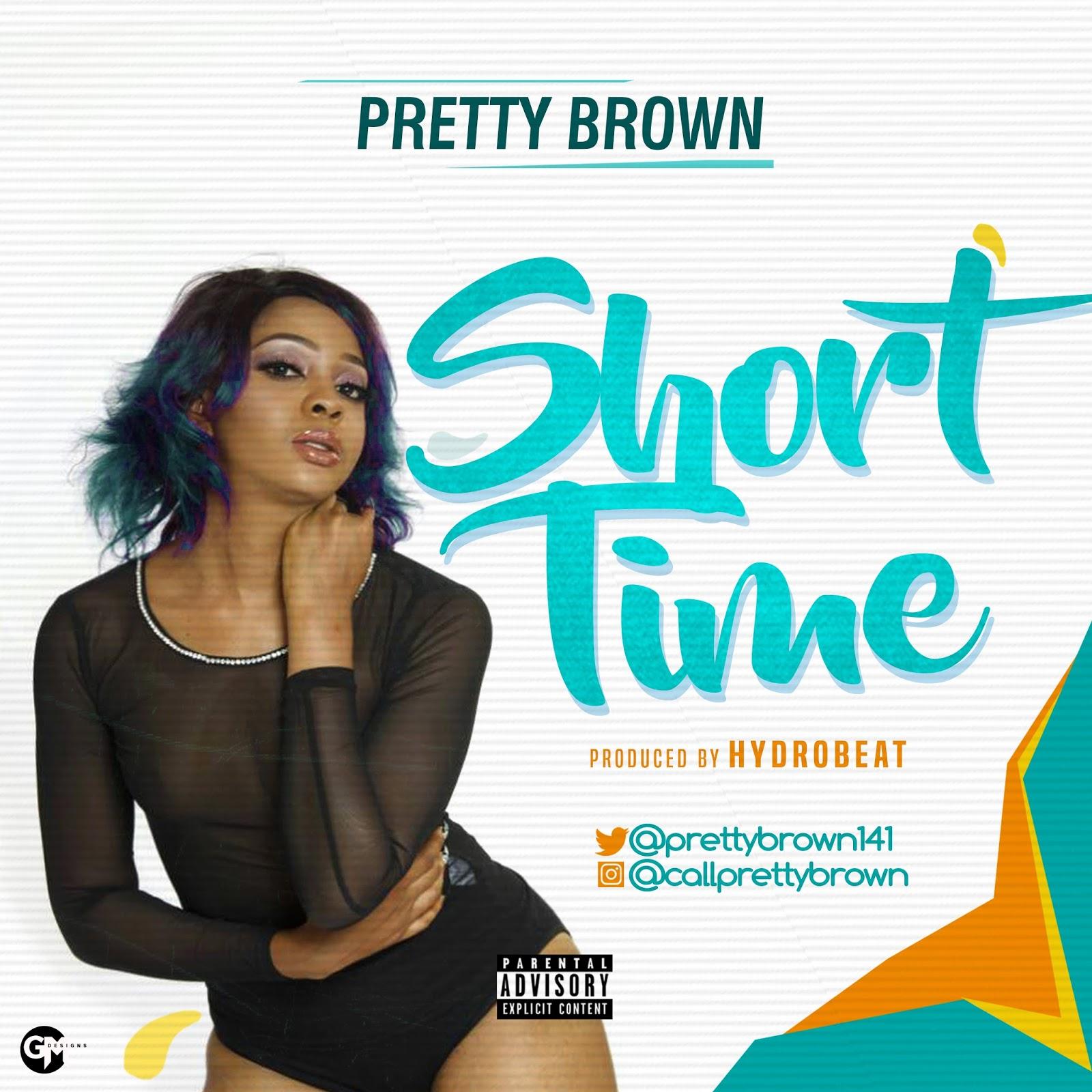 MUSIC PREMIERE: Pretty Brown – Short Time (Prod. HydroBeat) | @prettybrown141 @famoushydrobeat