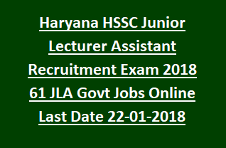 Haryana HSSC Junior Lecturer Assistant Recruitment Exam Notification 2018 61 JLA Govt Jobs Online Last Date 22-01-2018