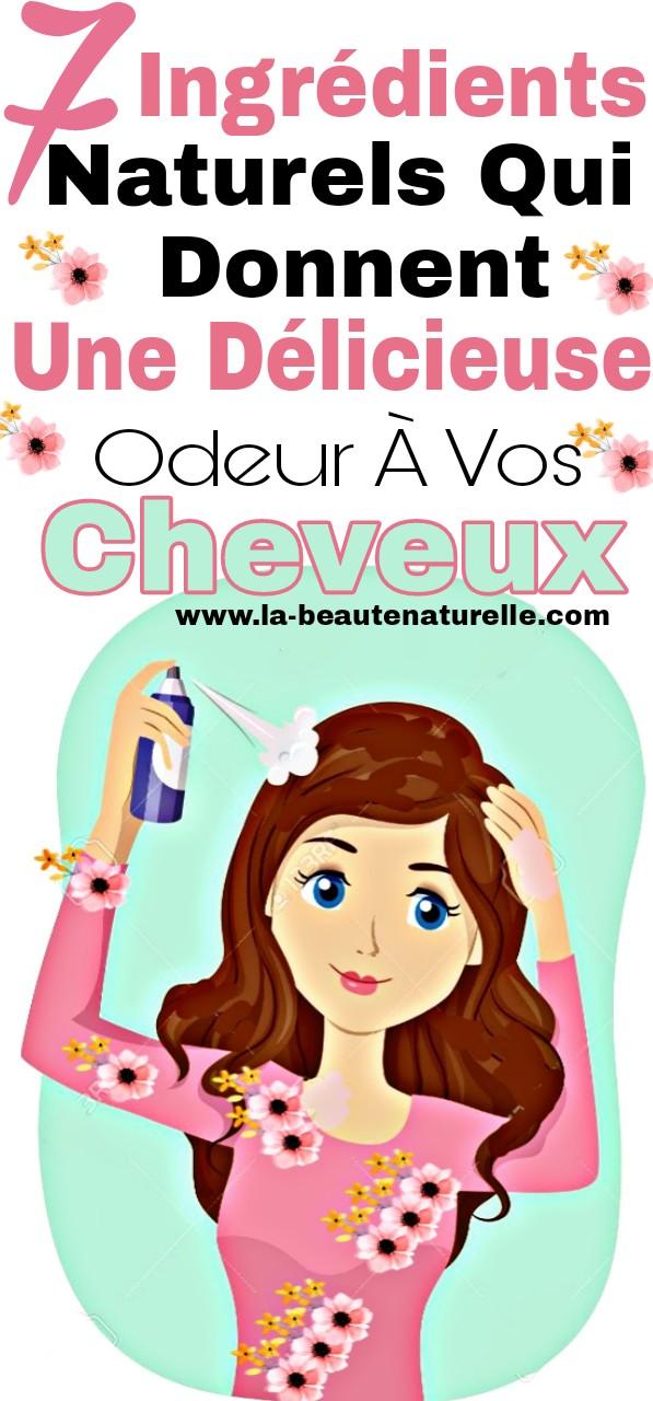 7 Ingrédients naturels qui donnent une délicieuse odeur à vos cheveux
