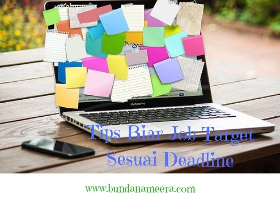 Tips Biar Job Target Sesuai Deadline, cara ampuh mengerjakan tugas, cara mudah menyelesaikan tugas