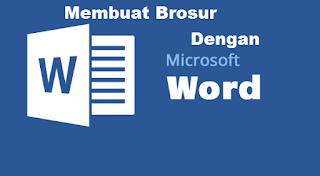 Cara Gampang Membuat Brosur dengan Microsoft Word