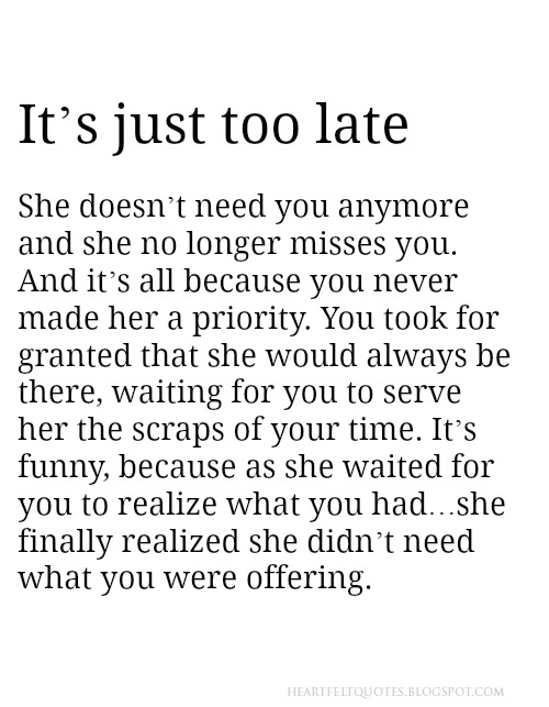 Its Just Too Late She Doesnt Need You Anymore Heartfelt Love