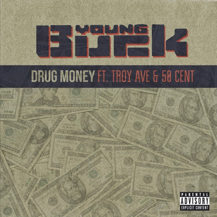 Young Buck – Drug Money (feat. 50 Cent & Troy Ave)