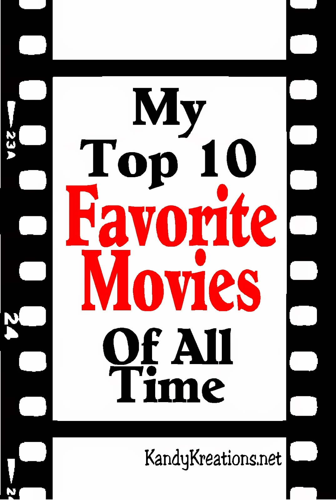 My Top 10 Favorite Movies of All Time by Kandy Kreations