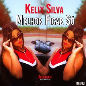 BAIXAR MP3 : Kelly Silva - Melhor Ficar Só (2018) [Download Kizomba]
