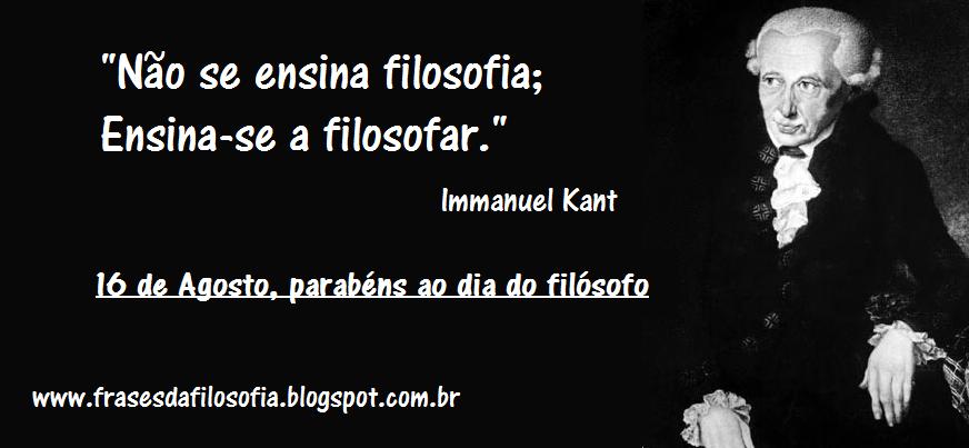 Frases Da Filosofia Kant Em Homenagem Ao Dia Do Filósofo