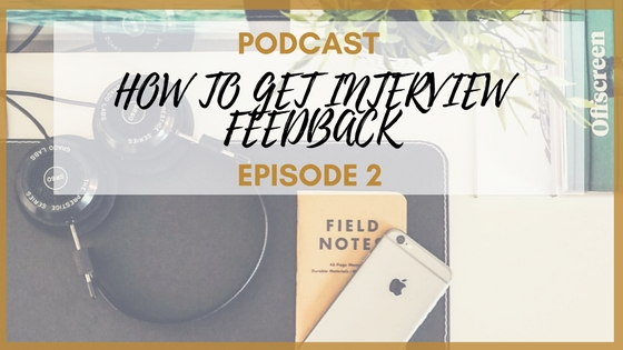Podcast - Episode 2 - How to Get Interview Feedback