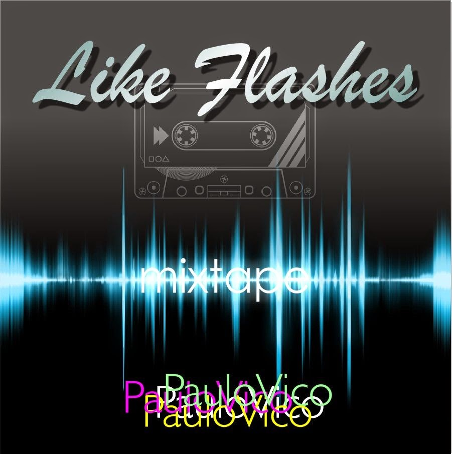 DJ Paulo Vico - Like Flashes Mixtape