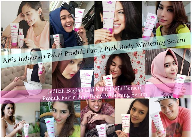 Artis Indonesia Pakai Produk Fair n Pink Body Whitening Serum