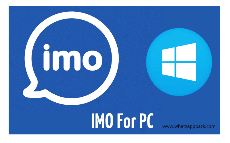 Imo For PC & Laptop Desktop (Windows 7|8|10) Official Release