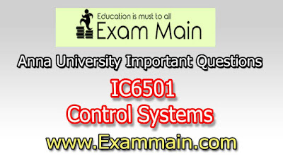 IC6501 Control Systems | Important  Questions | Question bank | Syllabus | Model and Previous Question papers | Download PDF