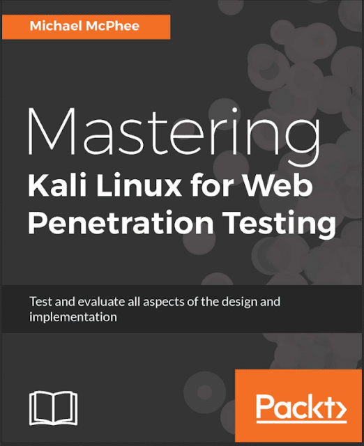 Mastering Kali Linux for Web Penetration Testing Michael McPhee