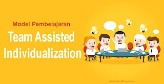 Model Pembelajaran Team Assisted Individualization