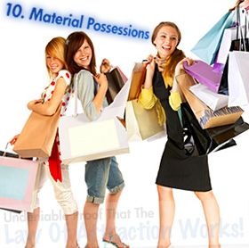 Undeniable Proof That The Law Of Attraction Works: Material Possessions