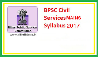 BPSC Civil Services Mains Syllabus 2017