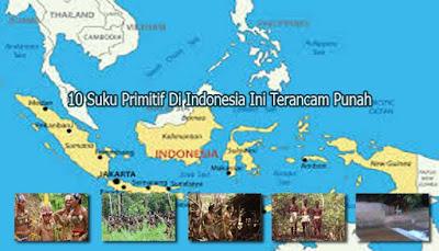 Suku Primitif Di Indonesia Ini Terancam Punah