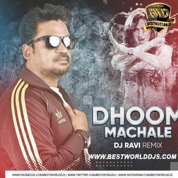 Dhoom Machale (Remix) - DJ Ravi mp3 song