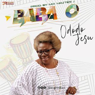 [Music]: Ododo Jesu – Baba O || MP3