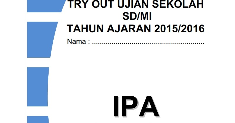Download Soal Try Out Ujian Sekolah Sd Mi Ipa Paket 2 Tahun 2016 Rief Awa Blog Download