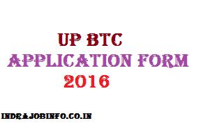 UP BTC 2017 Application Form