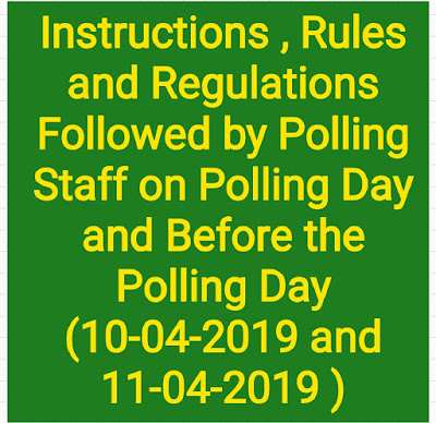 Instructions , Rules and Regulations Followed by Polling Staff on Polling Day and Before the Polling Day