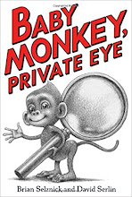 Baby Monkey, Private Eye by Brian Selznick & David Serlin