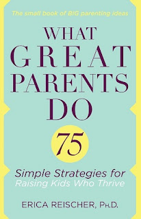 What Great Parents Do, 75 Simple Strategies for Raising Kids Who Thrive cover