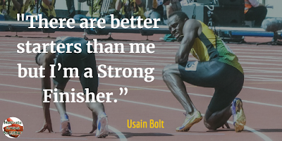 "Quotes About Strength And Motivational Words For Hard Times: ""There are better starters than me but I'm a strong finisher."" - Usain Bolt"