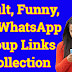 Adult, Funny, 18+ WhatsApp Group Links Collection