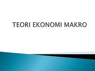 Teori Ekonomi Makro : Pengertian, Maksud, Contoh dan Penjelasannya
