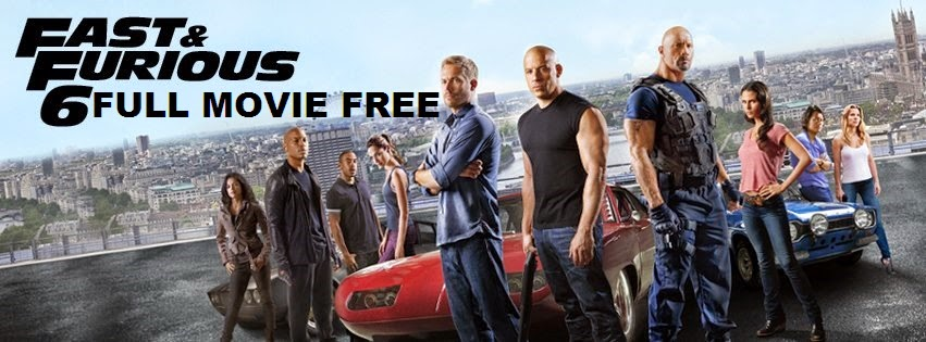 fast and furious 6 full movie free streaming