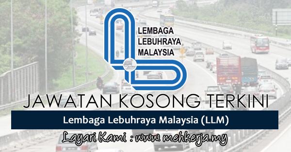 Jawatan Kosong Terkini 2017 di Lembaga Lebuhraya Malaysia (LLM)