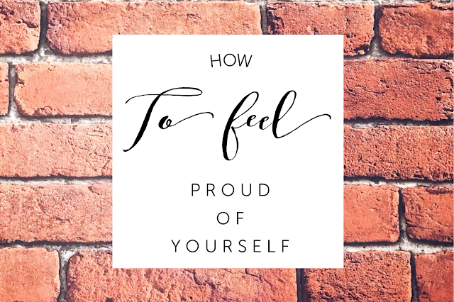 How to feel proud of yourself