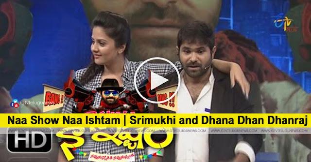 Naa Show Naa Ishtam | Srimukhi and Dhana Dhan Dhanraj