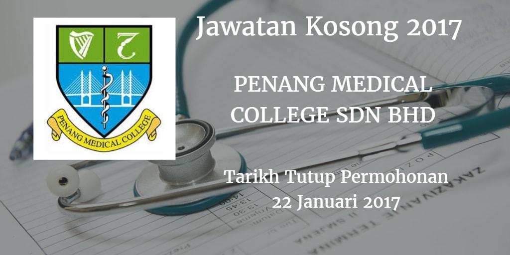 Jawatan Kosong PENANG MEDICAL COLLEGE SDN BHD 22 Januari 2017