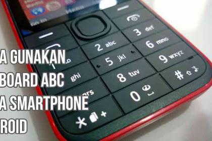 Cara Menggunakan Keyboard ABC pada Smartphone Android