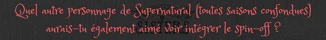 Quel autre personnage de Supernatural (toutes saisons confondues) aurais-tu également aimé voir intégrer le spin-off ?