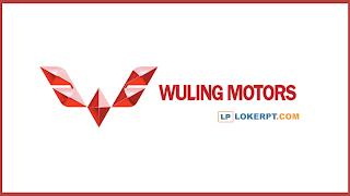 Lowongan Kerja PT SGMW (Wuling Motors) Cikarang