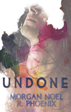 Undone by Morgan Noel & R. Phoenix
