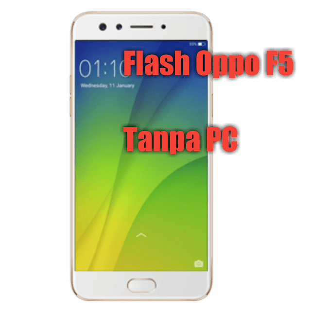 Cara flash oppo F5 Youth tanpa PC  IME Android