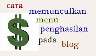 cara memunculkan menu penghasilan pada blog