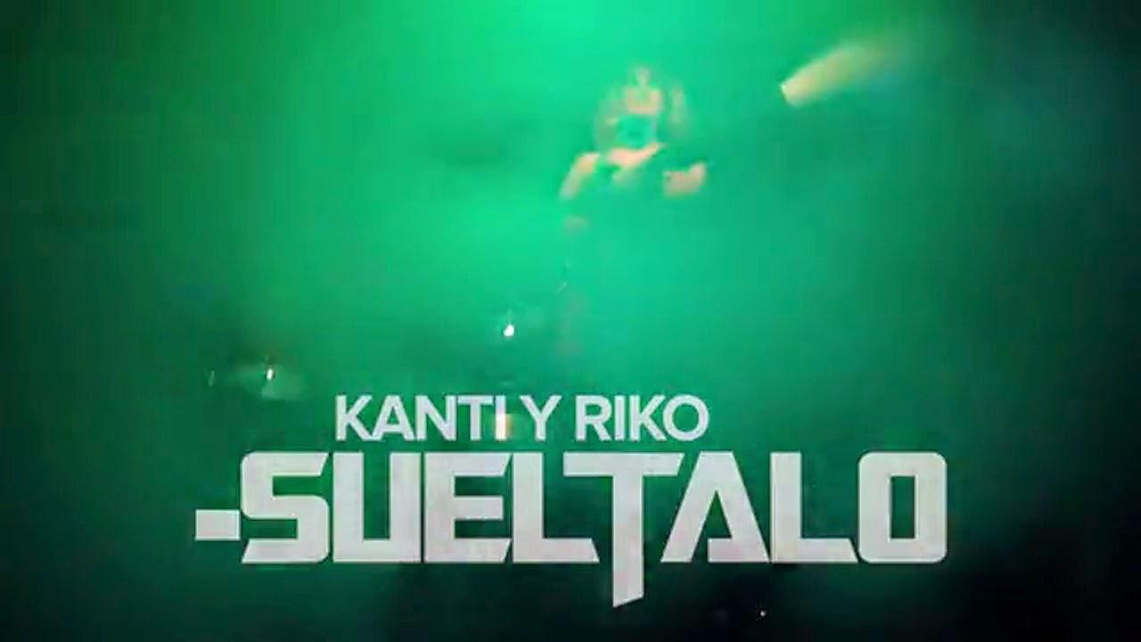 Sueltalo, video, Kanti & Riko, musica urbana