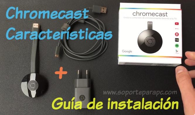Chromecast 2 así funciona. Características y como Instalar / Configurar.