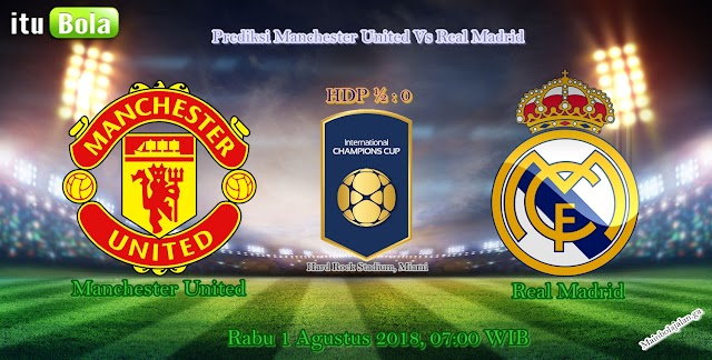 Prediksi Manchester United Vs Real Madrid - ituBola