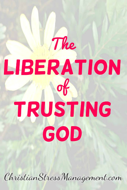 The liberation of trusting God