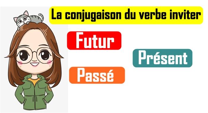 La Conjugaison Du Verbe Inviter Jpg
