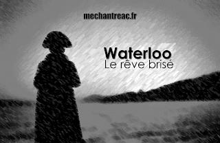 http://grandeschroniquesdefrance.blogspot.com/p/waterloo-le-reve-brise.html